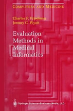 Evaluation Methods in Medical Informatics : Health Informatics - Jeremy C. Wyatt
