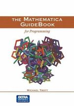 The Mathematica Guidebook for Programming - Michael Trott