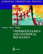 Thermodynamics and Statistical Mechanics : PC Version - Walter Greiner