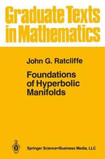 Foundations of Hyperbolic Manifolds - John G. Ratcliffe