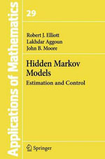 Applications of Mathematics: Hidden Markov Models Vol 29 : Estimation and Control - Robert J. Elliott