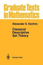 Classical Descriptive Set Theory : v. 156 - Alexander S. Kechris