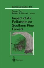 Impact of Air Pollutants on Southern Pine Forests : Ecological Studies