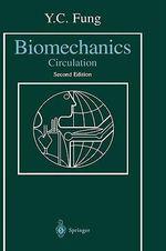 Biomechanics : Circulation :  Circulation - Y. C. Fung