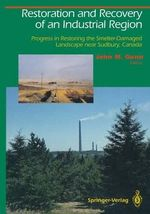 Restoration and Recovery on an Industrial Region : Progress in Restoring a Smelter Damaged Landscape