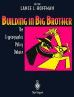 Building in Big Brother : The Cryptographic Policy Debate