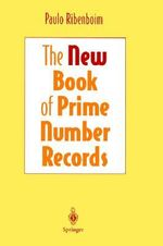 The New Book of Prime Number Records :  An Introduction to Number Theory - Paula Ribenboim