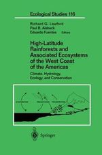 High Latitude Rain Forests and Associated Ecosystems of the West Coast of the Americas : Climate, Hydrology, Ecology and Conservation