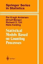 Statistical Models Based on Counting Processes : With Applications to Schrodinger Operators - Per Kragh Andersen