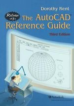 The AutoCAD Reference Guide : Release 13 - Dorothy Kent