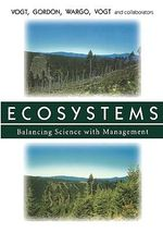 Ecosystems : Balancing Science with Management - Kristiina A. Vogt