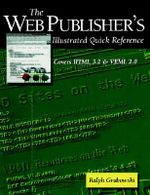 The Web Publisher's Illustrated Quick Reference : Covers HTML 3.2 and Vrml 2.0 - Ralph Grabowski