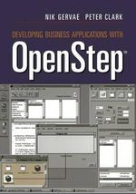 Developing Business Applications with OpenStep - Nik Gervae