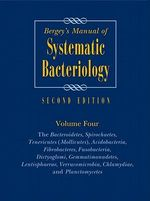 Bergey's Manual of Systematic Bacteriology/George M. Garrity, Editor-In-Chief :  Volume 4: The Bacteroidetes, Spirochaetes, Tenericutes (Mollicutes), Acidobacteria, Fibrobacteres, Fusobac