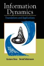 Information Dynamics : Foundations and Applications - Gustavo Deco