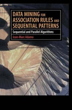 Data Mining for Association Rules and Sequential Patterns : Sequential and Parallel Algorithms - Jean-Marc Adamo