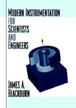 Modern Instrumentation for Scientists and Engineers : Solid, Fluid, and Thermal - James A. Blackburn