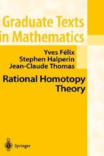 Rational Homotopy Theory : Oxford Graduate Texts in Mathematics Ser. - Yves Felix