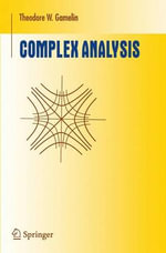 Complex Analysis - T.W. Gamelin