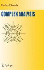 Complex Analysis : With Applications to Engineering and Science - T.W. Gamelin
