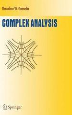Complex Analysis : Undergraduate Texts in Mathematics - Theodore W. Gamelin