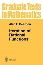 Iteration of Rational Functions : Complex Analytic Dynamical Systems :  Complex Analytic Dynamical Systems - A.F. Beardon