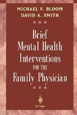 Brief Mental Health Interventions for the Family Physician - Michael V. Bloom