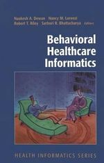 Behavioral Healthcare Informatics : Health Informatics