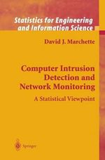 Computer Intrusion Detection and Network Monitoring : A Statistical Viewpoint - David J. Marchette