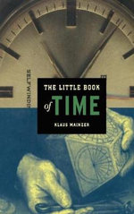 The Little Book of Time : Little Book - Klaus Mainzer