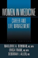 Women in Medicine : Career and Life Management - Marjorie A. Bowman