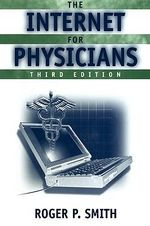 The Internet for Physicians - R.P. Smith