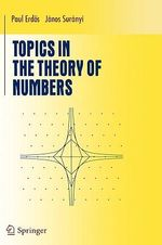 Topics in the Theory of Numbers : Undergraduate Texts in Mathematics - Janos Suranyi