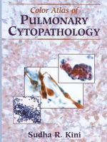 Color Atlas of Pulmonary Cytopathology - Sudha R. Kini