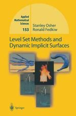 Level Set Methods and Dynamic Implicit Surfaces : Applied Mathematical Sciences - Stanley Osher