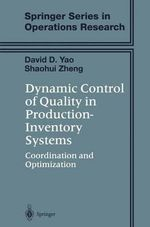 Dynamic Control of Quality in Production-Inventory Systems :  Coordination and Optimization - David D. Yao