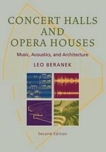 Concert Halls and Opera Houses : Music, Acoustics, and Architecture - Leo L. Beranek