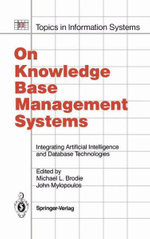 On Knowledge Base Management Systems :  Integrating Artificial Intelligence and Database Technologies - Michael L. Brodie