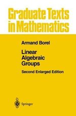 Linear Algebraic Groups : A Geometrical Introduction to Singularity Theory - Armand Borel