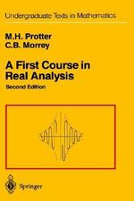 A First Course in Real Analysis : Measures, Integrals and Applications - Murray H. Protter