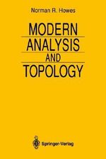 Modern Analysis and Topology : Universitext - Norman R. Howes