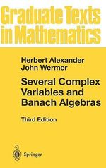 Several Complex Variables and Banach Algebras - John Wermer