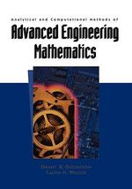 Analytical and Computational Methods of Advanced Engineering Mathematics :  Analytical and Computational Methods of Springer Version - G.B. Gustafson