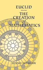 Euclid - The Creation of Mathematics : Research and Curriculum Reform - Benno Artmann