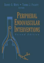 Peripheral Endovascular Interventions :  Anatomy, Exposure and Techniques