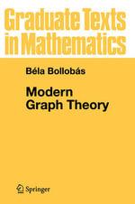 Modern Graph Theory : Graduate Texts in Mathematics - Bela Bollobas