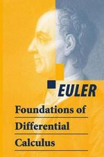Foundations of Differential Calculus : The Theory of Calculus - Leonard Euler
