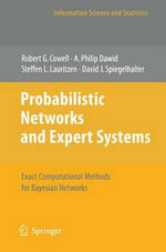 Probabilistic Networks and Expert Systems : Exact Computational Methods for Bayesian Networks - Robert G. Cowell