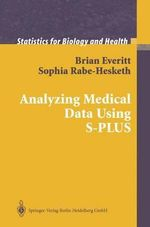 Analyzing Medical Data Using S-PLUS : Graduate Texts in Mathematics - Sophia Rabe-Hesketh