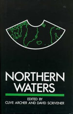 Northern Waters : Resources and Security Issues :  Resources and Security Issues - Clive Archer